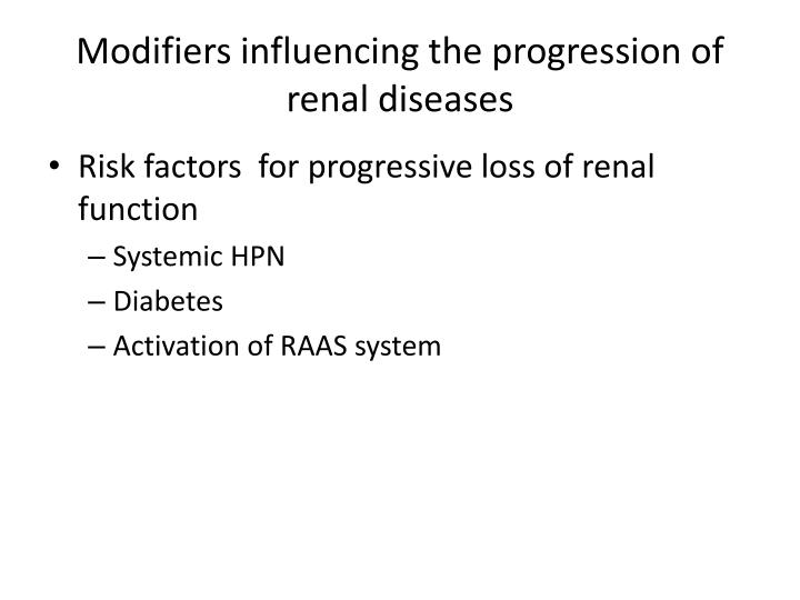 Modifiers influencing the progression of renal diseases