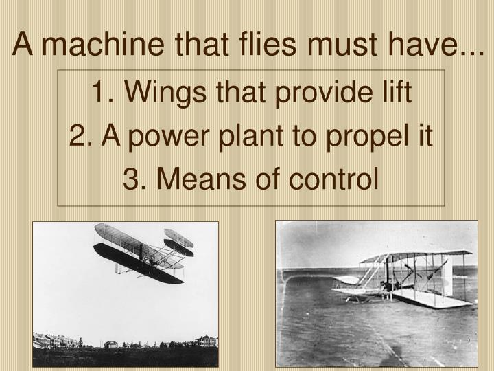 A machine that flies must have...