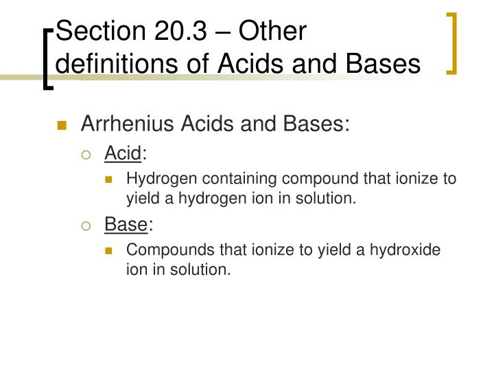Section 20.3 – Other definitions of Acids and Bases