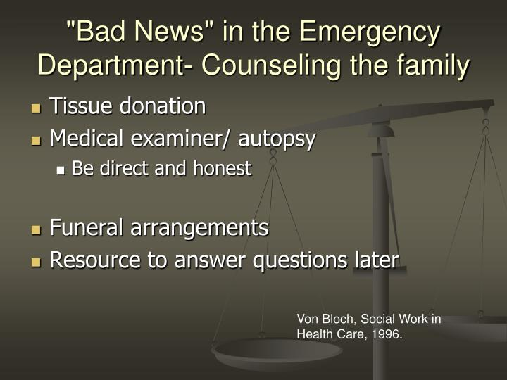 """""""Bad News"""" in the Emergency Department- Counseling the family"""