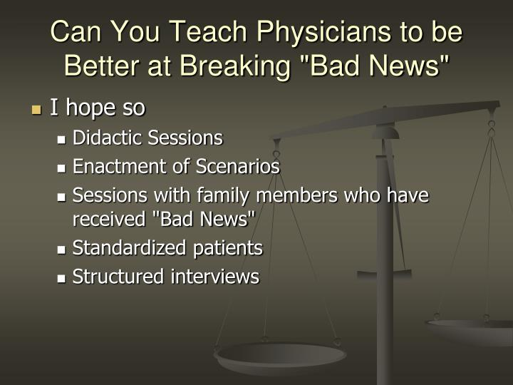 """Can You Teach Physicians to be Better at Breaking """"Bad News"""""""