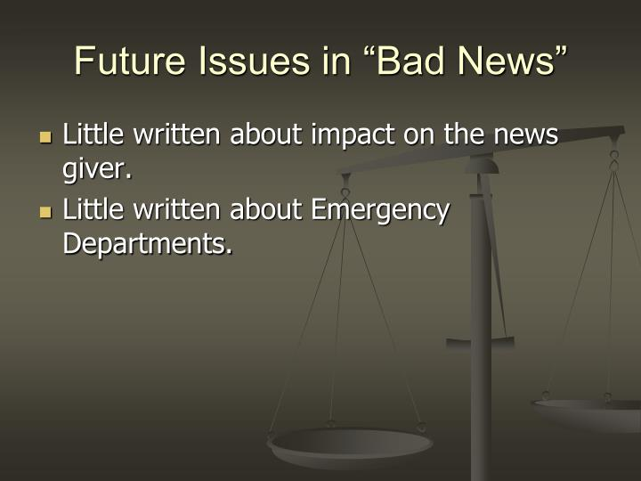 """Future Issues in """"Bad News"""""""