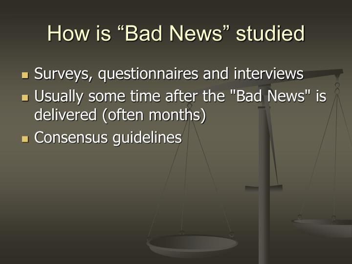 """How is """"Bad News"""" studied"""