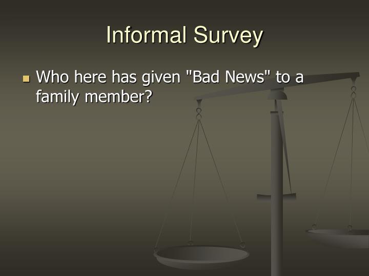 Informal Survey