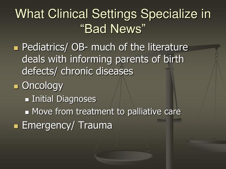 """What Clinical Settings Specialize in """"Bad News"""""""