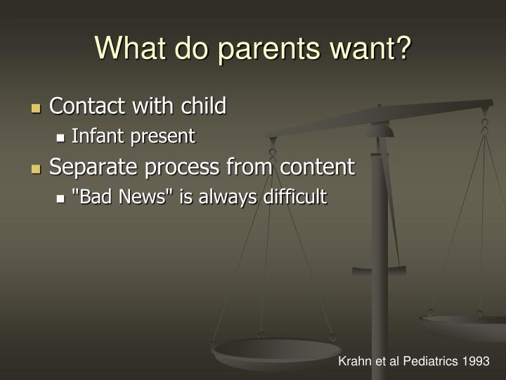 What do parents want?
