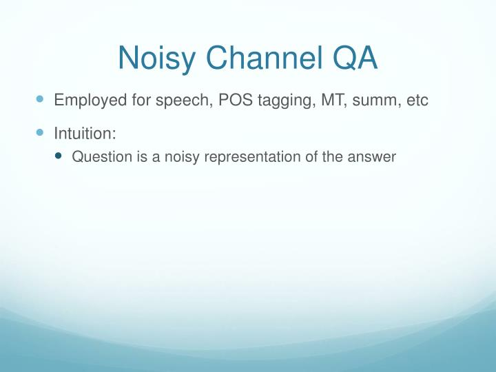 Noisy Channel QA