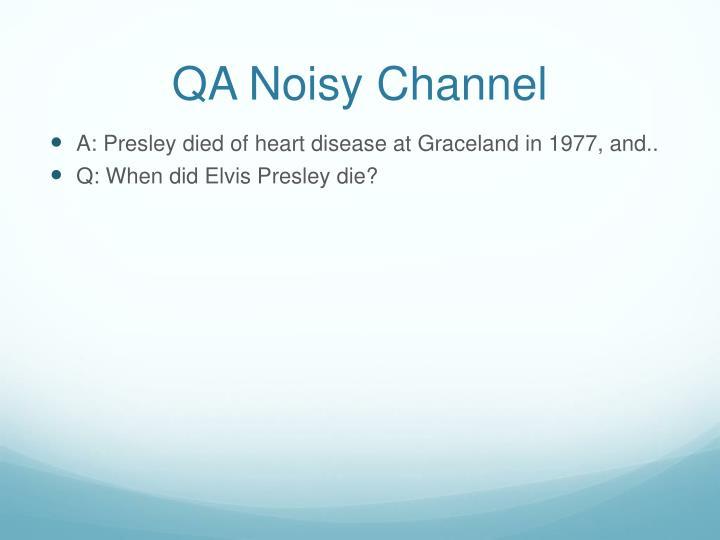 QA Noisy Channel