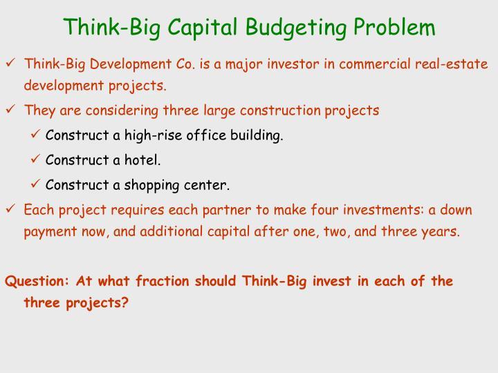 Think-Big Capital Budgeting Problem
