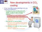 new developments in co 2 cooling