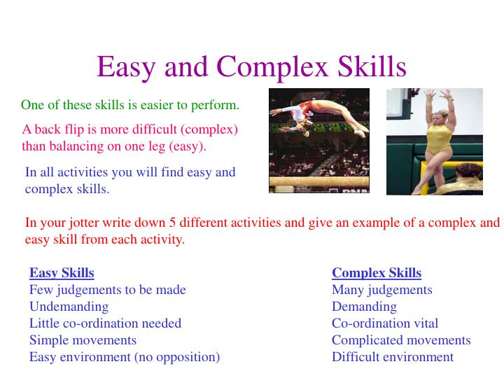 Easy and complex skills