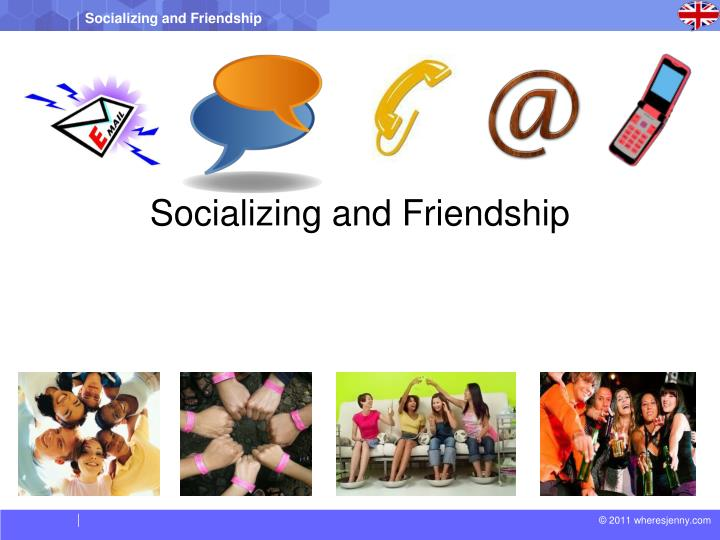 Socializing and Friendship