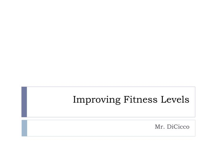 Improving fitness levels