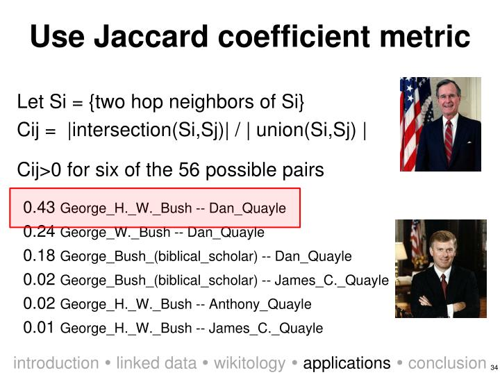 Use Jaccard coefficient metric