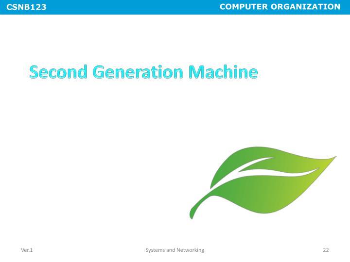 Second Generation Machine