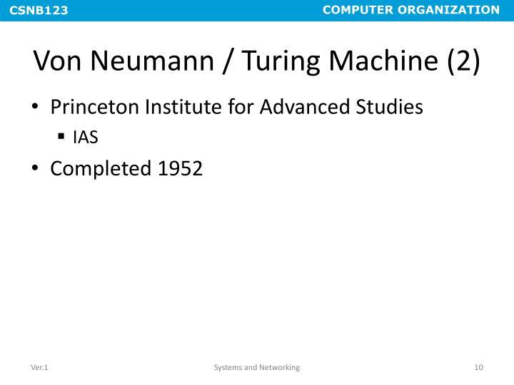Von Neumann / Turing Machine (2)