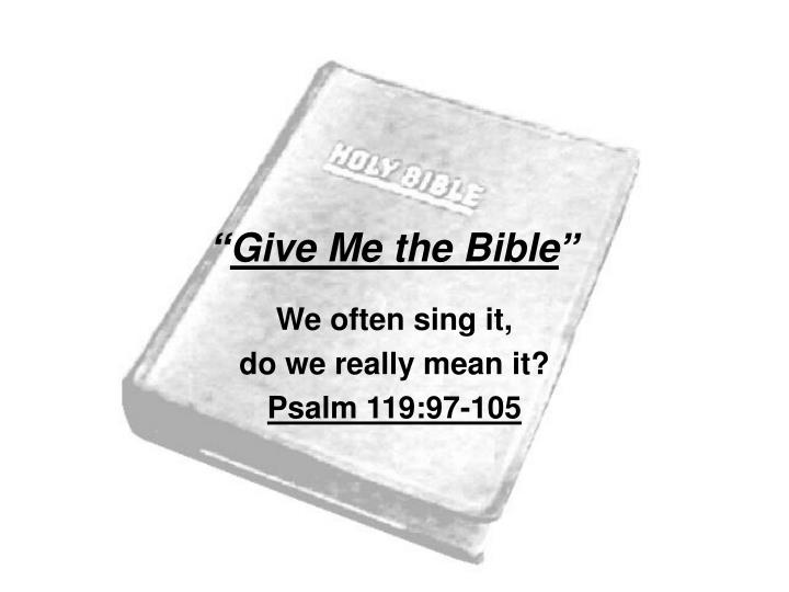 Give me the bible