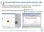 finemet r d beam results see m paoluzzi s talk