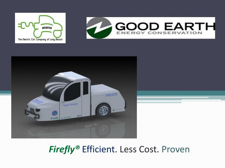 Firefly efficient less cost proven