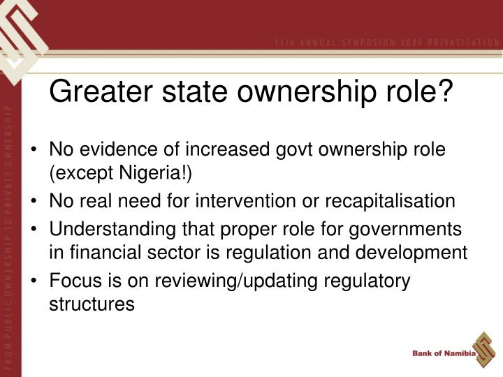 Greater state ownership role?