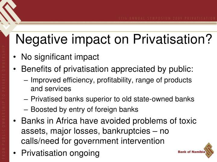 Negative impact on Privatisation?