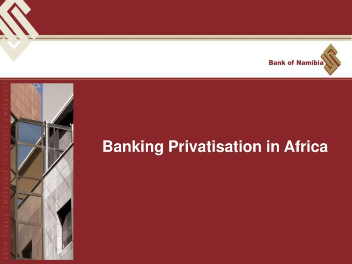 Banking Privatisation in Africa