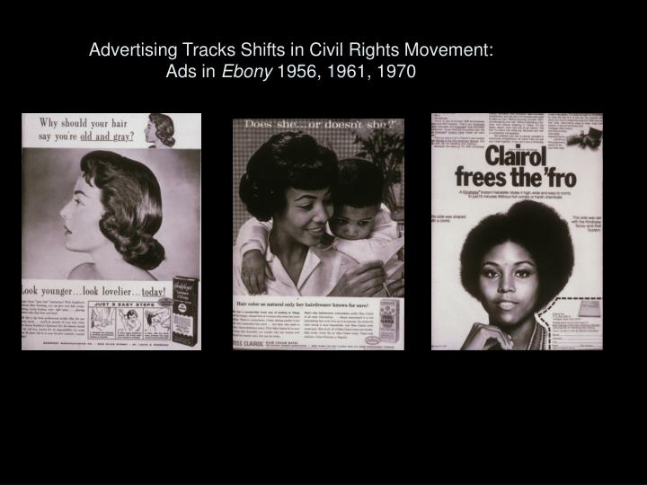 Advertising Tracks Shifts in Civil Rights Movement: