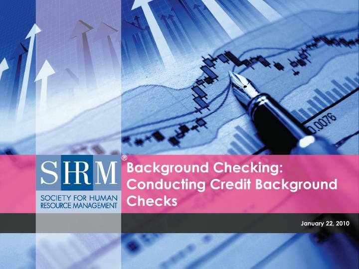 Background Checking: Conducting Credit Background Checks