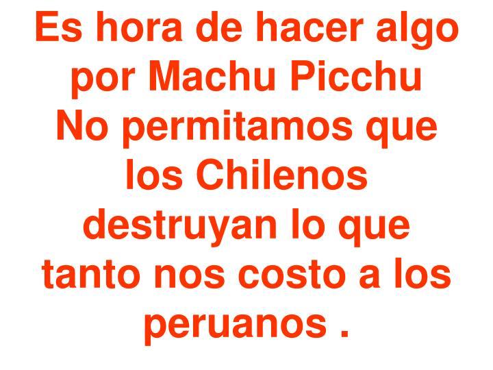 Es hora de hacer algo por Machu Picchu