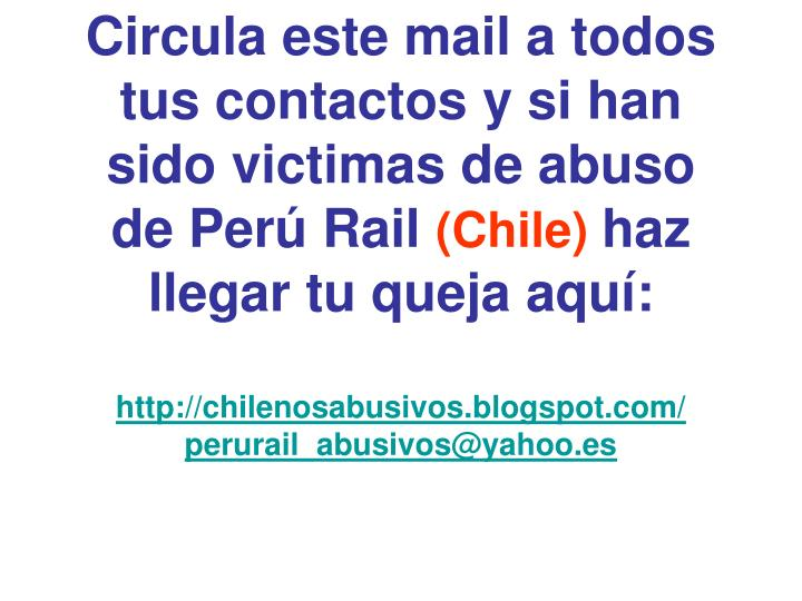 Circula este mail a todos tus contactos y si han sido victimas de abuso de Perú Rail