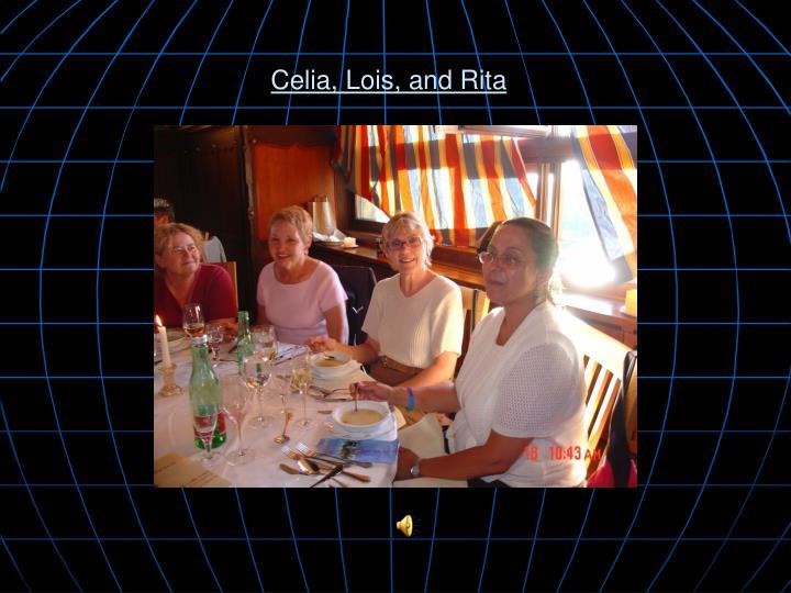 Celia, Lois, and Rita