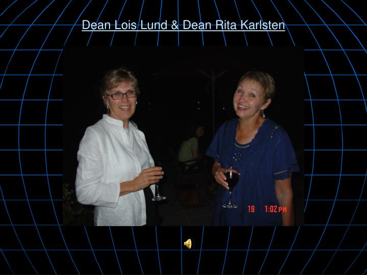 Dean Lois Lund & Dean Rita Karlsten