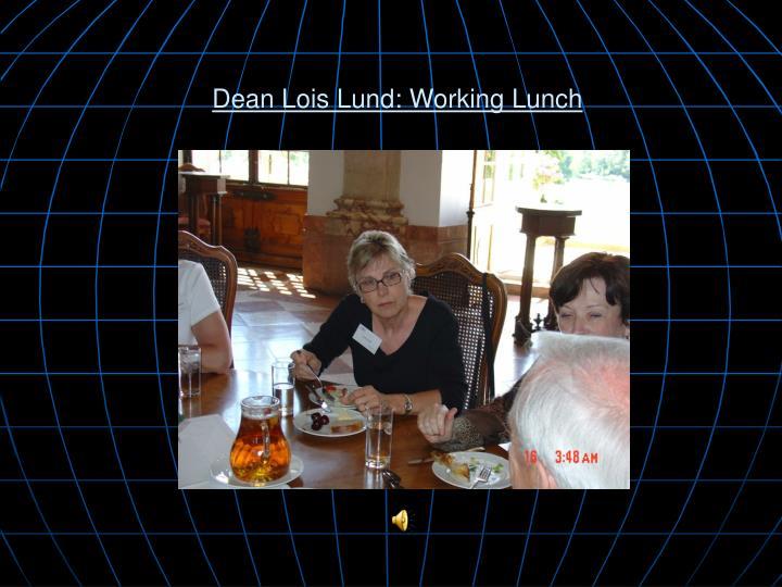 Dean Lois Lund: Working Lunch