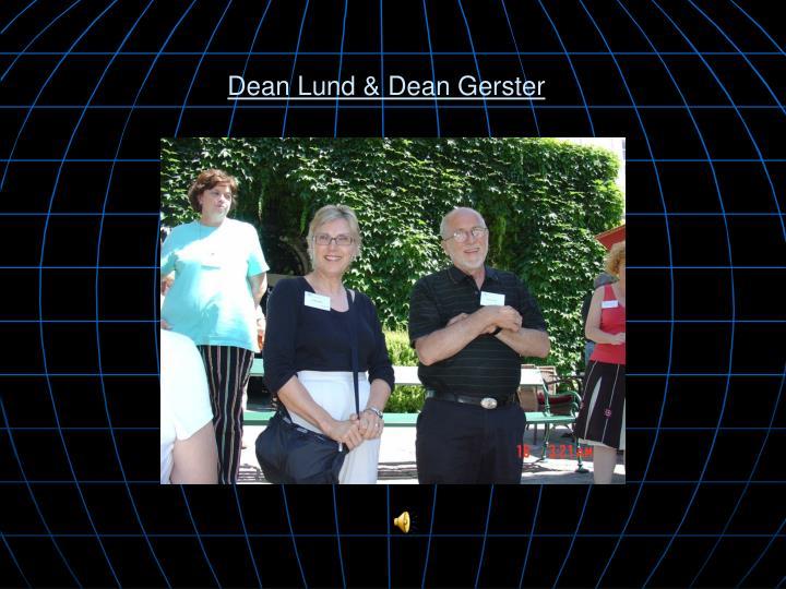 Dean Lund & Dean Gerster
