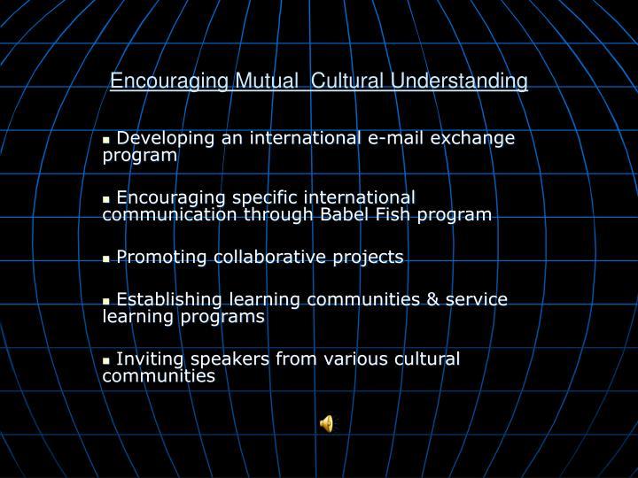 Encouraging Mutual  Cultural Understanding