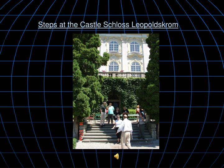 Steps at the Castle Schloss Leopoldskrom