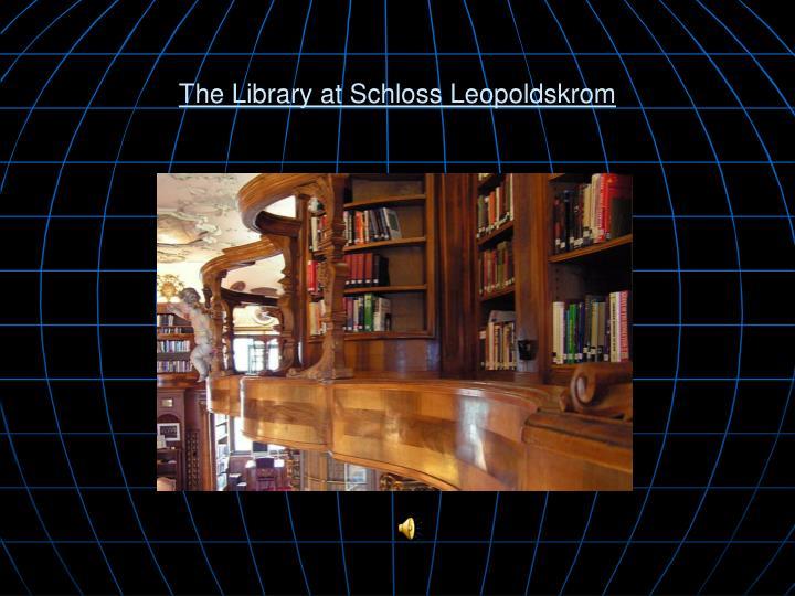 The Library at Schloss Leopoldskrom