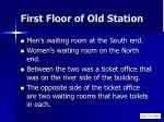 first floor of old station