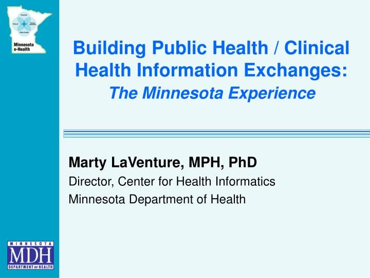 Building public health clinical health information exchanges the minnesota experience