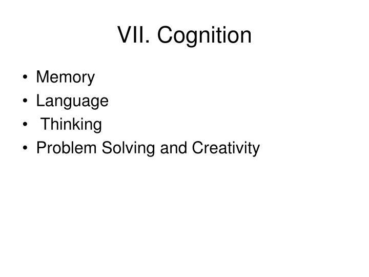 VII. Cognition