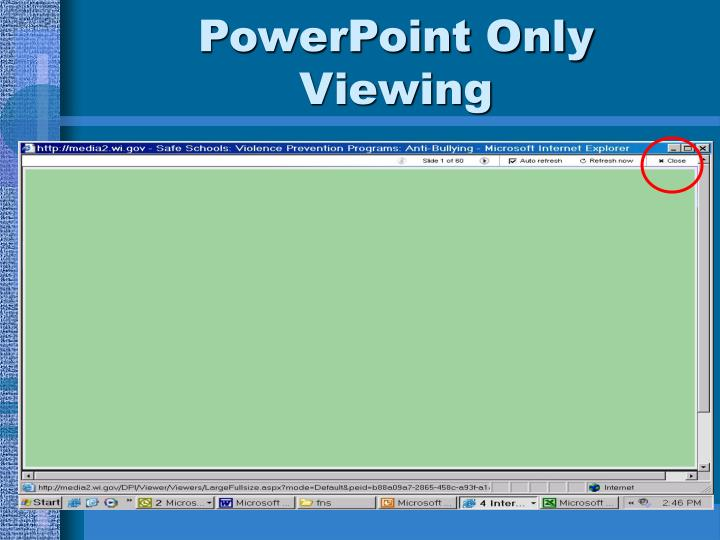 PowerPoint Only Viewing