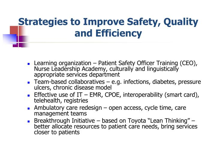 Strategies to Improve Safety, Quality and Efficiency