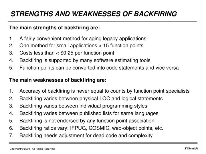 The main strengths of backfiring are: