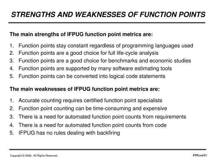 The main strengths of IFPUG function point metrics are: