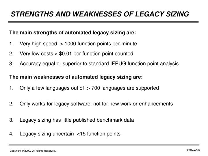 The main strengths of automated legacy sizing are: