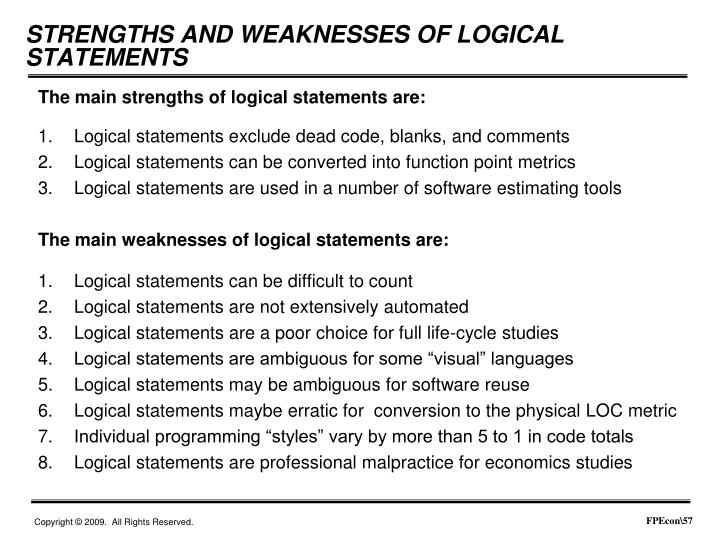 The main strengths of logical statements are: