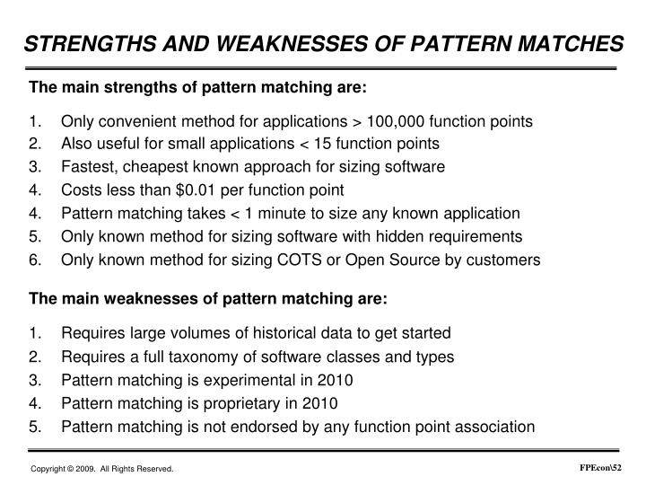 The main strengths of pattern matching are: