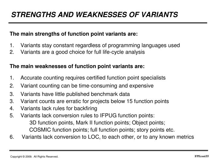 The main strengths of function point variants are: