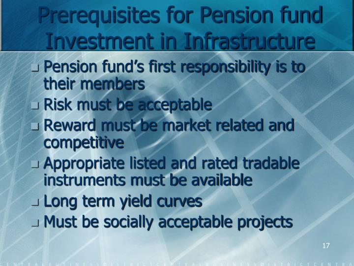 Prerequisites for Pension fund Investment in Infrastructure
