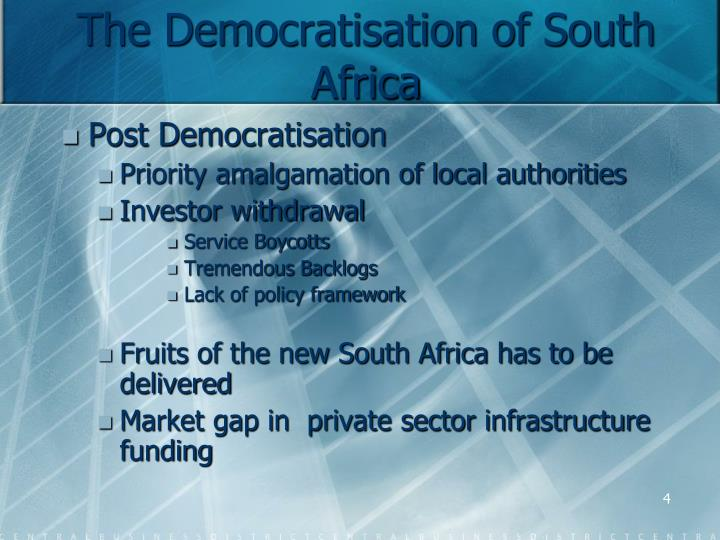 The Democratisation of South Africa